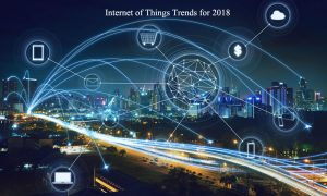 Internet of Things Trends for 2018-