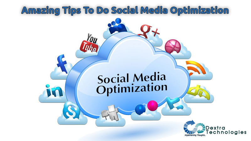 Amazing Tips To Do Social Media Optimization