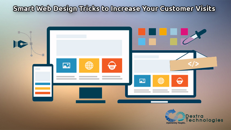 Smart Web Design Tricks to Increase Your Customer Visits
