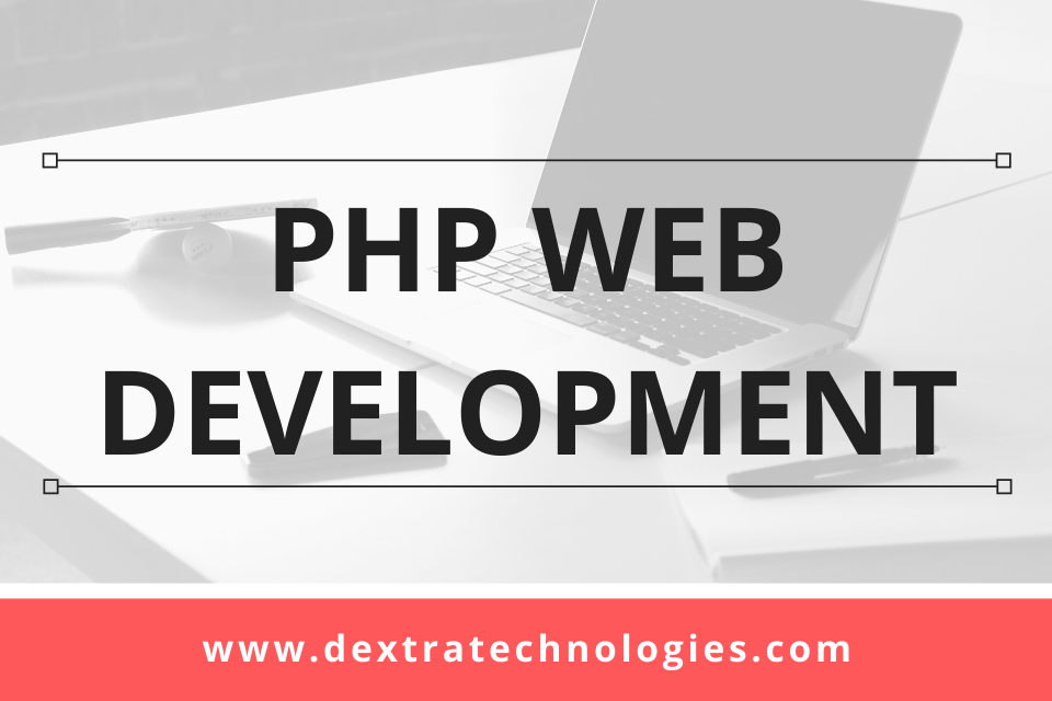 php web development_dextratechnologies