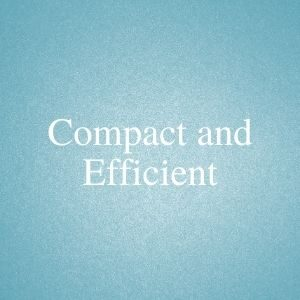 Compact and efficient