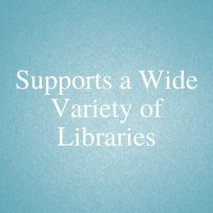 Supports a wide variety of libraries