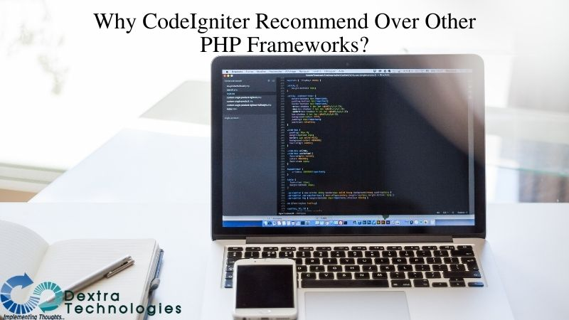 Why CodeIgniter Recommend Over Other PHP Frameworks?